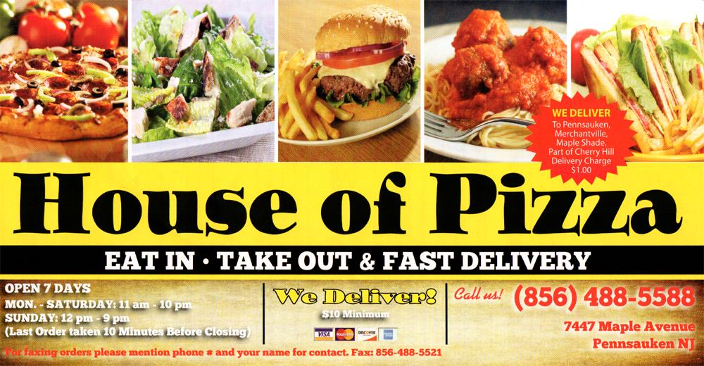 House Of Pizza   7447 Maple Ave Pennsauken, NJ 08109   (856) 488 5588